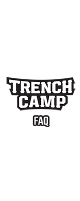 Trench Camp FAQ