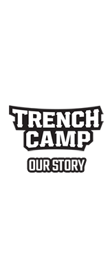 Trench Camp Our Story